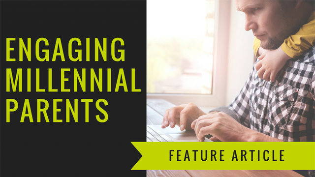 Engagement and Effective Communication with Millennial Parents