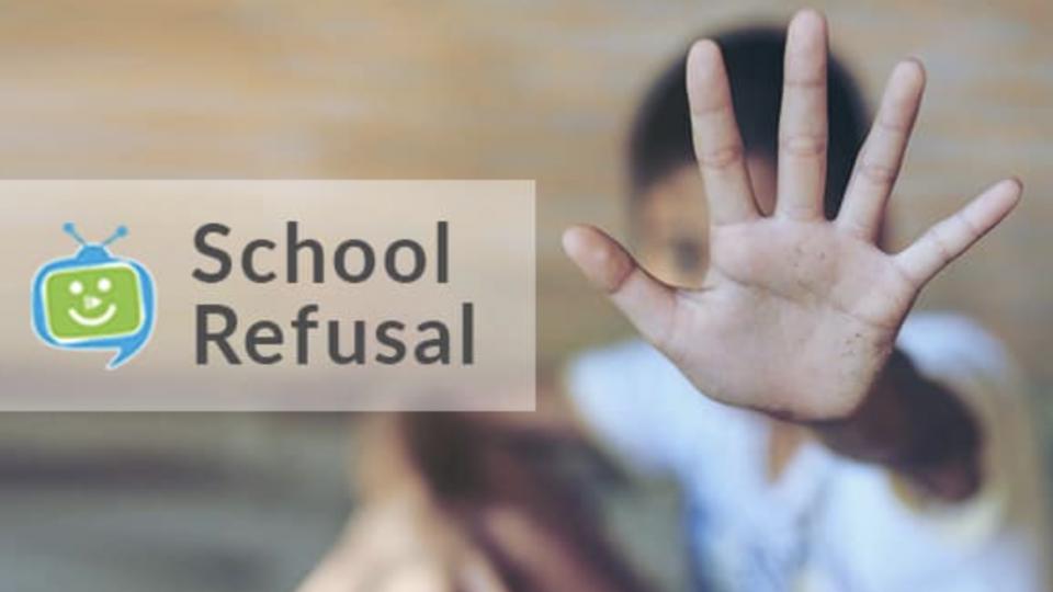 SchoolTV – School Refusal